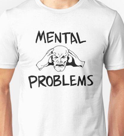 MENTAL PROBLEMS - Xavier's Struggle Unisex T-Shirt