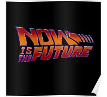 NOW IS THE FUTURE - Logo 21/Oct/2015 Poster