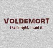 Voldemort! That's right, I said it. Kids Tee