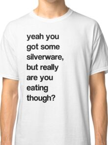 SILVER WHAT? Classic T-Shirt