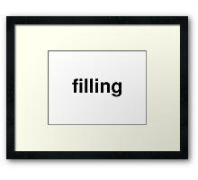 filling Framed Print