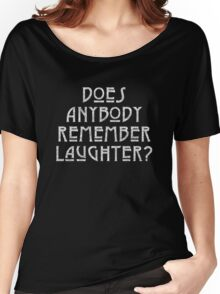 DOES ANYBODY REMEMBER LAUGHTER? destroyed white Women's Relaxed Fit T-Shirt