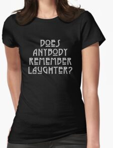 DOES ANYBODY REMEMBER LAUGHTER? destroyed white Womens Fitted T-Shirt