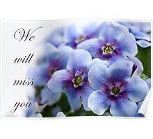 """We will miss you"" forget-me-not flower Poster"