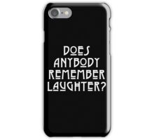 DOES ANYBODY REMEMBER LAUGHTER? solid white iPhone Case/Skin