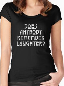 DOES ANYBODY REMEMBER LAUGHTER? solid white Women's Fitted Scoop T-Shirt