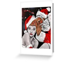 LUCILLE BALL as SANTAS BABY ! Greeting Card