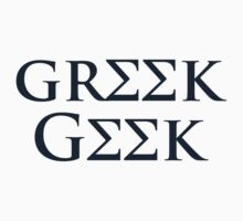 Geek Greek by Brendan Rice