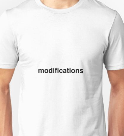 modifications Unisex T-Shirt