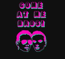 Come At Me Bros! Unisex T-Shirt