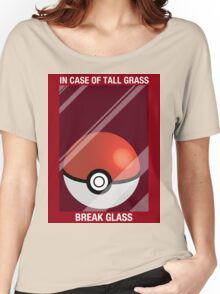 In Case of Tall Grass, Break Glass Women's Relaxed Fit T-Shirt