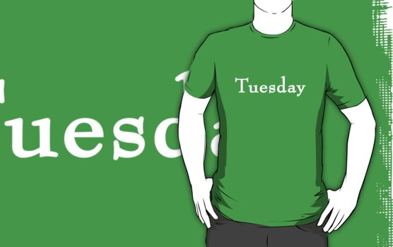 Day of the Week Tee! - Tuesday by itsmattb