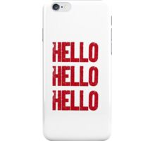 hello hello hello iPhone Case/Skin