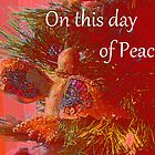On this day of Peace by Eileen McVey