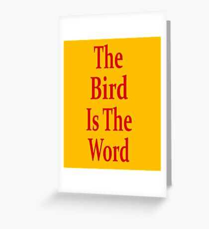 The Bird Is The Word - Family Guy - (Designs4You) Greeting Card