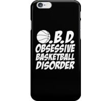 O.B.D obsessive basketball disorder iPhone Case/Skin