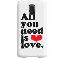 All You Need Is Love ♥  Samsung Galaxy Case/Skin