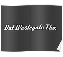 'Dat Wastegate Tho' - Tee Shirt / Sticker for JDM Car Culture - White Poster