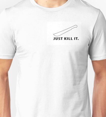 JUST KILL IT - MACHETE Unisex T-Shirt