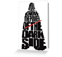 Darth Vader - You dont know the power of the dark side Greeting Card