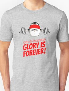 Pain Is Temporary, Glory Is Forever! v.1 Unisex T-Shirt
