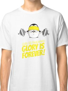 Pain Is Temporary, Glory Is Forever! v.2 Classic T-Shirt