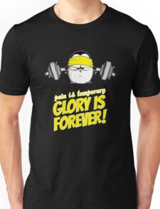 Pain Is Temporary, Glory Is Forever! v.2 Unisex T-Shirt
