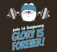 Pain Is Temporary, Glory Is Forever! v.3 by afatpenguinshop
