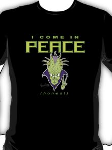 I COME IN PEACE (honest) T-Shirt