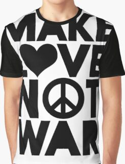 MAKE LOVE NOT WAR Graphic T-Shirt