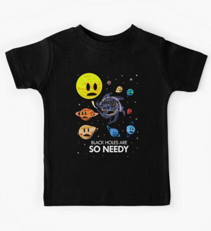 Black Holes Are So Needy Kids Tee