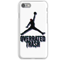 Michael Jordan Is Overrated Trash iPhone Case/Skin