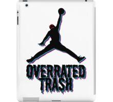 Michael Jordan Is Overrated Trash iPad Case/Skin