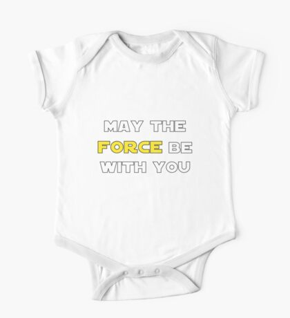 May the Force Be With You One Piece - Short Sleeve