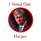 I Voted Out Harper by Scott Ruhs