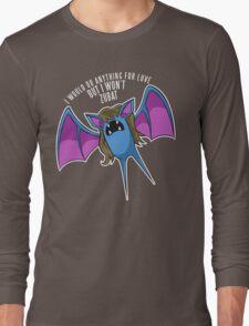 PokéPun - 'But I Won't Zubat' Long Sleeve T-Shirt