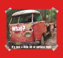 VW Restorer's Mantra - IT'S JUST SURFACE RUST! Kids Clothes