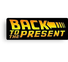 Back to the present Canvas Print