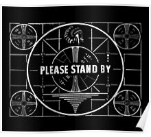 (White) Please stand by Poster
