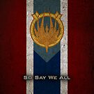 Battlestar Galactica Caprica Flag - So Say We All by Stucko23