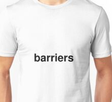 barriers Unisex T-Shirt