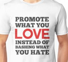 Promote What You Love Unisex T-Shirt