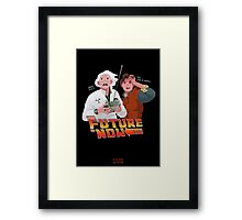 The Future is Now...That's Heavy Framed Print