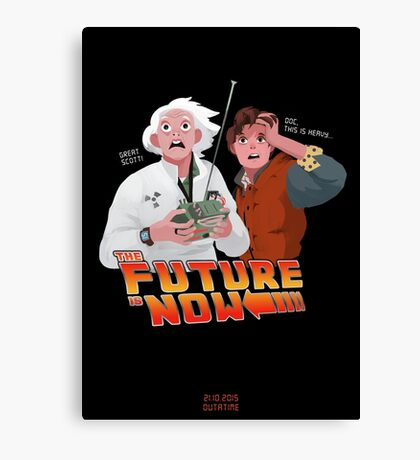 The Future is Now...That's Heavy Canvas Print