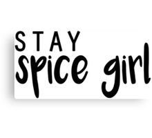 Stay Spice. Canvas Print
