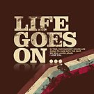 Life goes on… by Naf4d