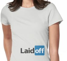 Linked-in fired you! Womens Fitted T-Shirt
