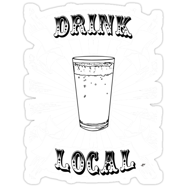 Drink Local  by ZugArt