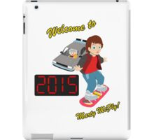 Welcome to 2015, Marty McFly! iPad Case/Skin