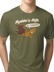 Mudder's Milk Tri-blend T-Shirt